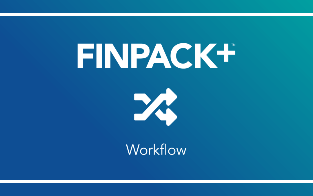 FINPACK+: Use Workflow to improve underwriting performance